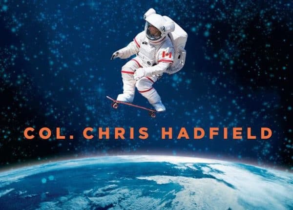 """""""An Astronaut's Guide to Life on Earth"""". That's the name of Canadian astronaut Chris Hadfield's new book, to be Random House Canada here at home and and by Little, Brown and Company elsewhere."""